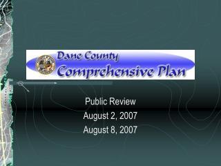 Public Review August 2, 2007 August 8, 2007