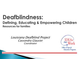 Deafblindness: Defining, Educating & Empowering Children Resources for families