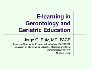 E-learning in Gerontology and Geriatric Education