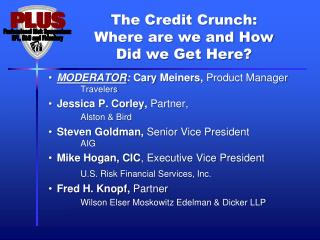 The Credit Crunch:  Where are we and How Did we Get Here?