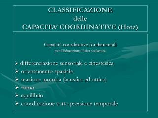 CLASSIFICAZIONE delle CAPACITA' COORDINATIVE (Hotz)