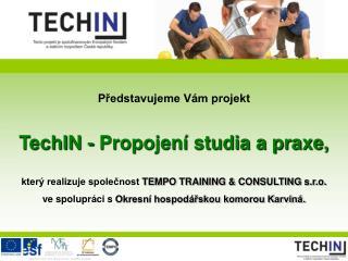 Představujeme Vám projekt TechIN - Propojení studia a praxe,