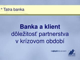 °  Tatra banka