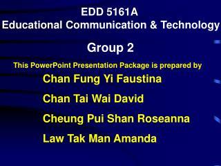 EDD 5161A  Educational Communication & Technology