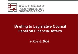 Briefing to Legislative Council Panel on Financial Affairs