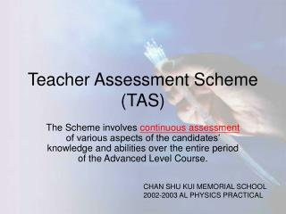 Teacher Assessment Scheme (TAS)