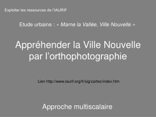 Appréhender la Ville Nouvelle par l'orthophotographie