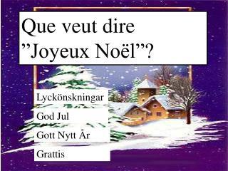 Que veut dire �Joyeux No�l�?