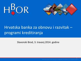Hrvatska banka za obnovu i razvitak  �programi kreditiranja