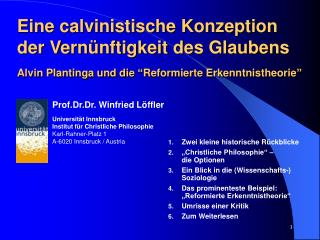 Prof.Dr.Dr. Winfried Löffler Universität Innsbruck Institut für Christliche Philosophie