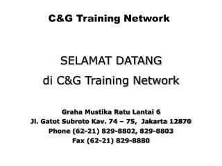 SELAMAT DATANG di C&G Training Network Graha Mustika Ratu Lantai 6
