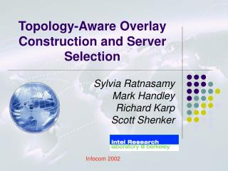Topology-Aware Overlay  Construction and Server Selection