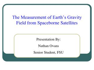 The Measurement of Earth s Gravity Field from Spaceborne Satellites