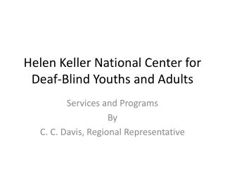 Helen Keller National Center for Deaf-Blind Youths and Adults