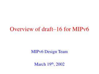 Overview of draft�16 for MIPv6