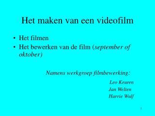 Het maken van een videofilm