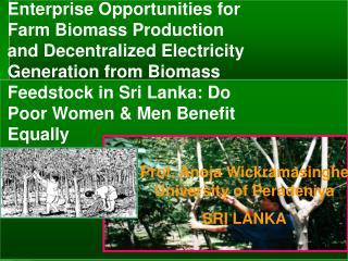 Prof. Anoja Wickramasinghe University of Peradeniya  SRI LANKA