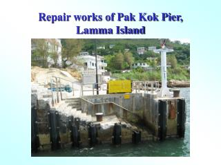 Repair works of Pak Kok Pier, Lamma Island