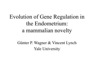 Evolution of Gene Regulation in the Endometrium: a mammalian novelty