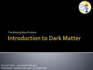 Introduction to  Dark Matter