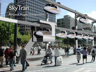 SkyTran  Personal Maglev Transporters