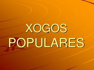 XOGOS  POPULARES