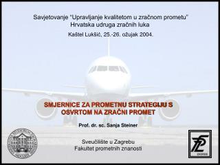 """Savjetovanje """"Upravljanje kvalitetom u zračnom prometu"""" Hrvatska udruga zračnih luka"""
