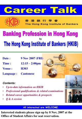 Date :9 Nov 2007 (FRI) Time :12:15 – 2:00pm Venue :H303 Language :Cantonese Contents: