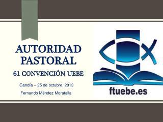 Autoridad pastoral 61 convención  uebe