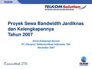 Proyek Sewa Bandwidth Jardiknas dan Kelengkapannya Tahun 2007