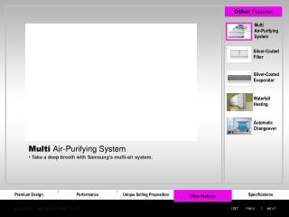 Multi  Air-Purifying System Take a deep breath with Samsung's multi-air system.