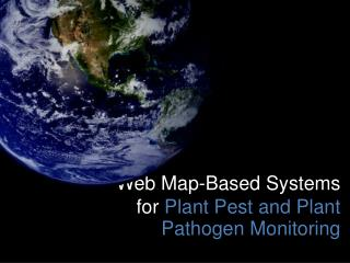 Web Map-Based Systems for  Plant Pest and Plant Pathogen Monitoring