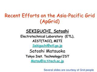 Recent Efforts on the Asia-Pacific Grid (ApGrid)