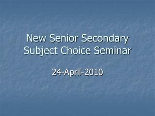 New Senior Secondary Subject Choice Seminar