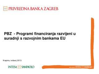 PBZ  - Programi financiranja razvijeni u suradnji s razvojnim bankama EU