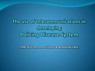 Component of Policing Diseases System