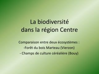 La biodiversité  dans la région Centre