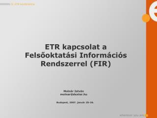 ETR kapcsolat a Felsőoktatási Információs Rendszerrel (FIR)