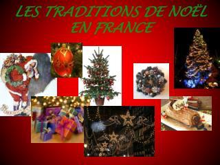 LES TRADITIONS DE NOËL EN FRANCE