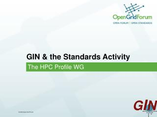 GIN & the Standards Activity