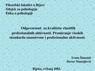 Filo zofski fakultet u Rijeci Odsjek za psihologiju Etika u psihologiji