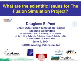 Douglass E. Post Chair, DOE Fusion Simulation Project Steering Committee