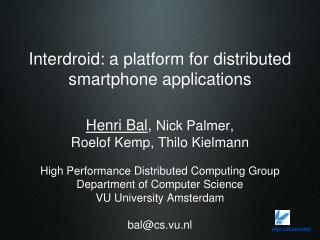 Interdroid: a platform for distributed smartphone applications