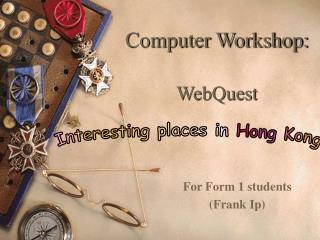Computer Workshop: WebQuest