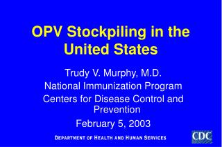 OPV Stockpiling in the United States