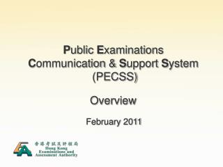 P ublic  E xaminations C ommunication &  S upport  S ystem  (PECSS) Overview