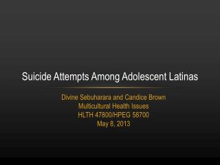 Suicide Attempts Among Adolescent Latinas