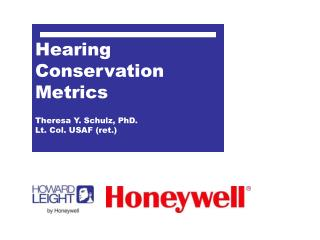 Hearing Conservation Metrics Theresa Y. Schulz, PhD. Lt. Col. USAF (ret.)