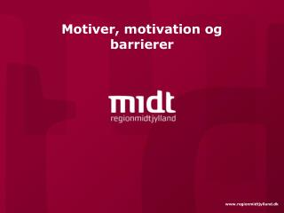 Motiver, motivation og barrierer