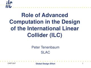 Role of Advanced Computation in the Design of the International Linear Collider (ILC)